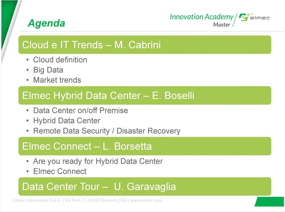 Boselli Data Center on/off Premise Hybrid Data Center Remote Data Security /
