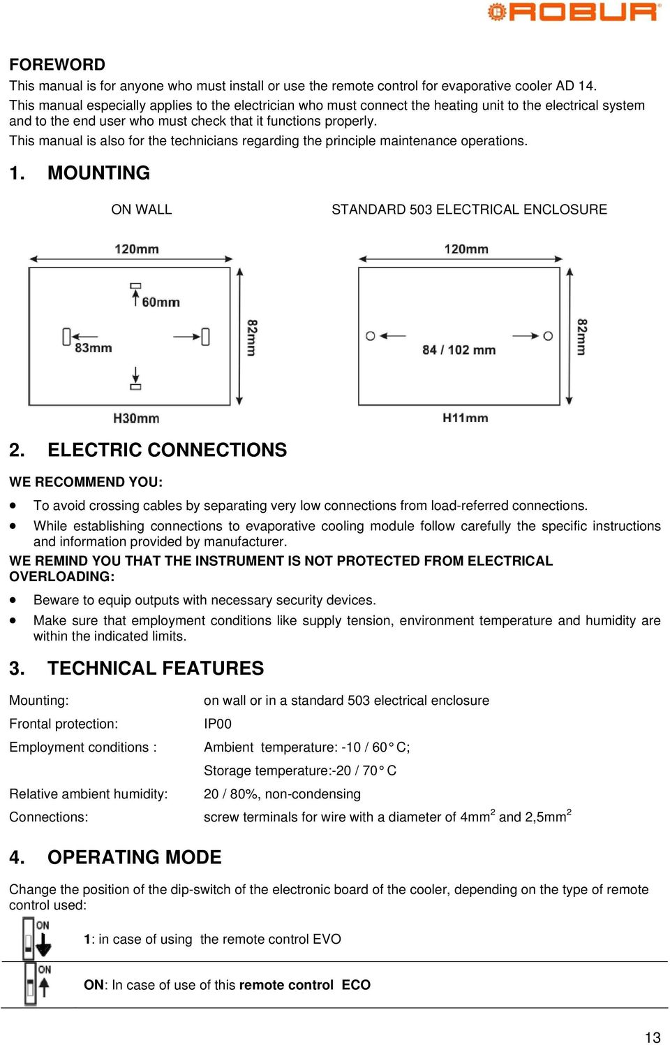 This manual is also for the technicians regarding the principle maintenance operations. 1. MOUNTING ON WALL STANDARD 503 ELECTRICAL ENCLOSURE 2.
