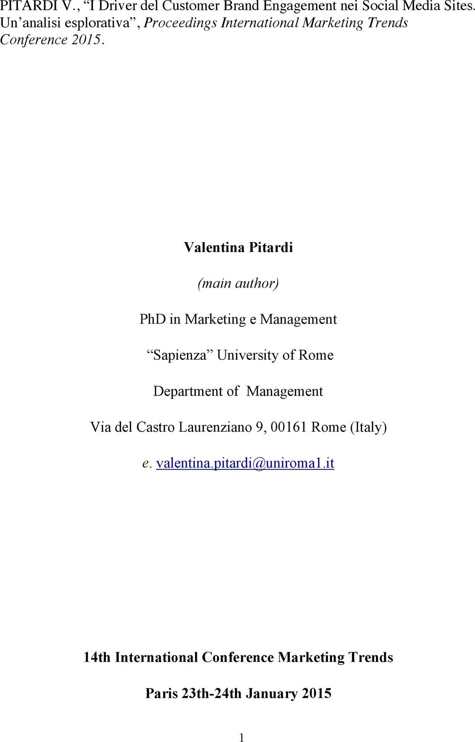 Valentina Pitardi (main author) PhD in Marketing e Management Sapienza University of Rome Department of