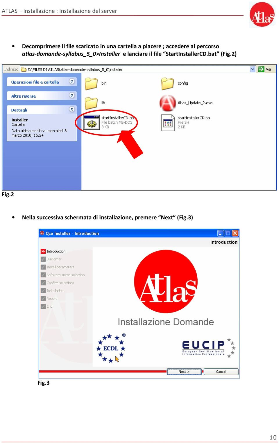lanciare il file StartInstallerCD.bat (Fig.2) Fig.