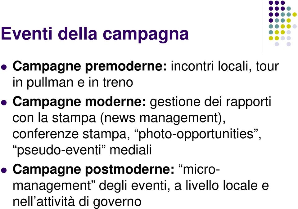 management), conferenze stampa, photo-opportunities, pseudo-eventi mediali