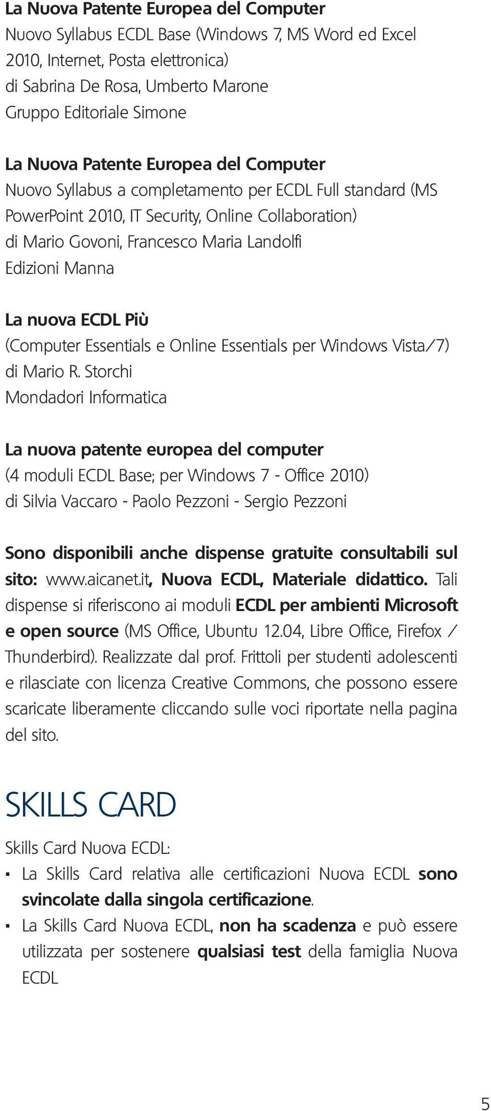 nuova ECDL Più (Computer Essentials e Online Essentials per Windows Vista/7) di Mario R.