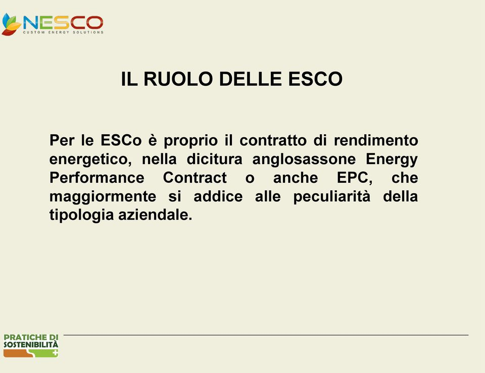 Energy Performance Contract o anche EPC, che