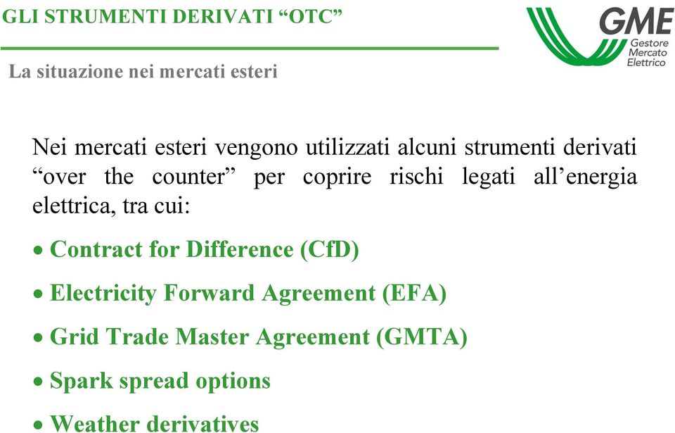legati all energia elettrica, tra cui: Contract for Difference (CfD) Electricity