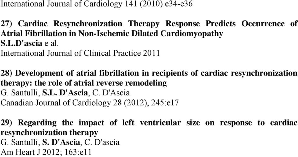 International Journal of Clinical Practice 2011 28) Development of atrial fibrillation in recipients of cardiac resynchronization therapy: the role of