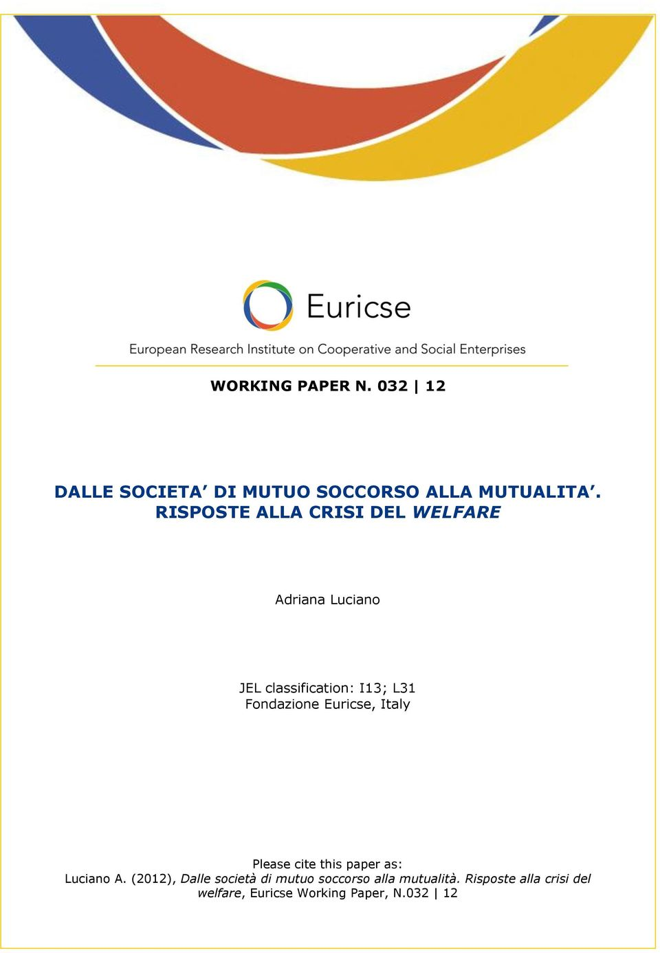Fondazione Euricse, Italy Please cite this paper as: Luciano A.