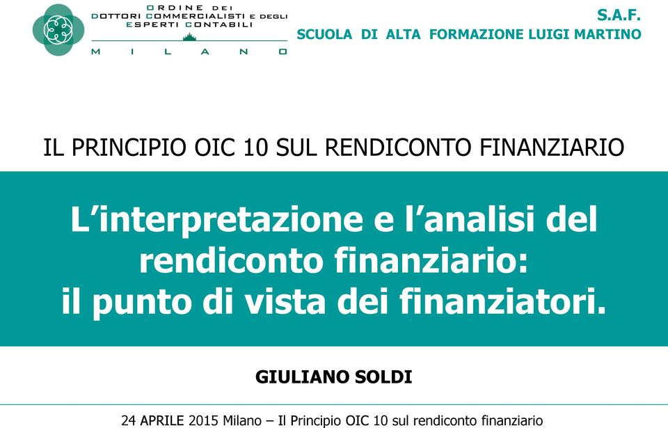 RENDICONTO FINANZIARIO L interpretazione e l analisi del rendiconto