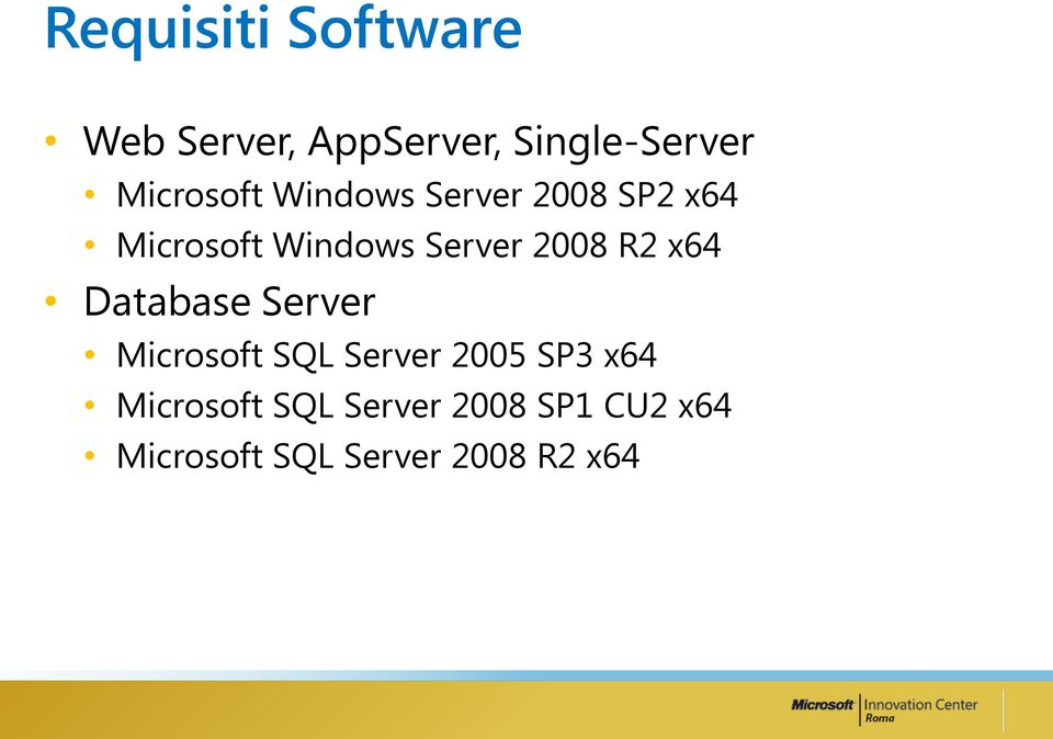 2008 R2 x64 Database Server Microsoft SQL Server 2005 SP3 x64