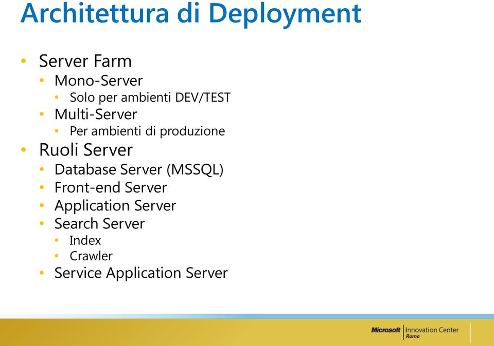 Ruoli Server Database Server (MSSQL) Front-end Server