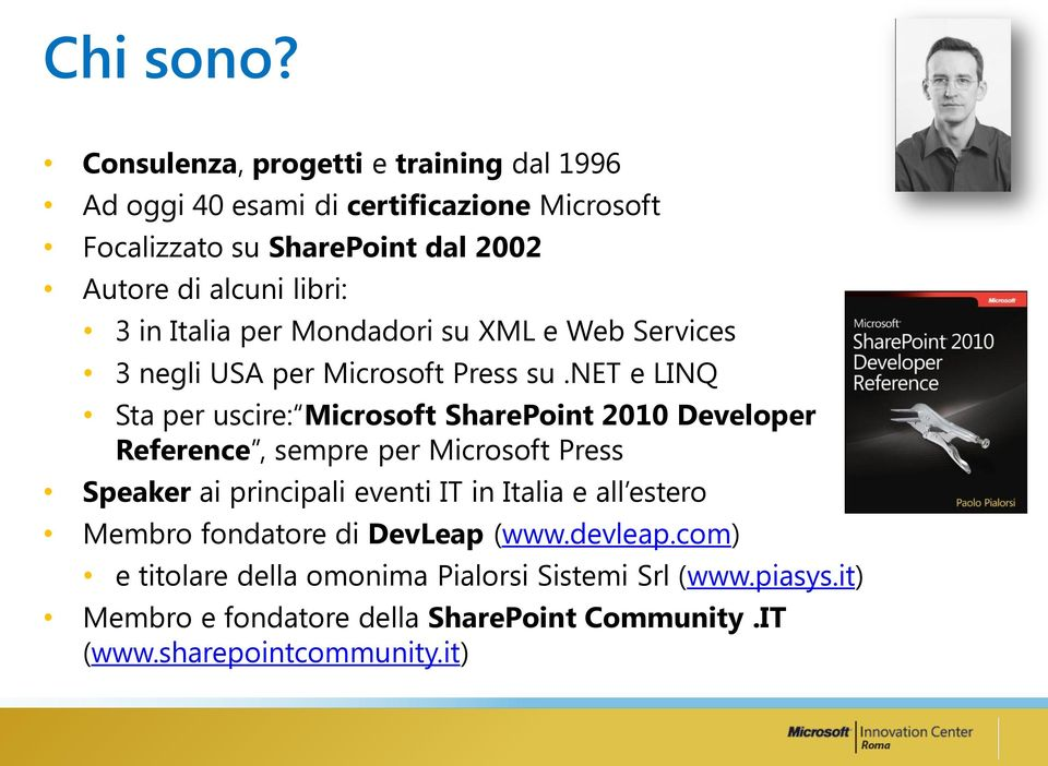 3 in Italia per Mondadori su XML e Web Services 3 negli USA per Microsoft Press su.