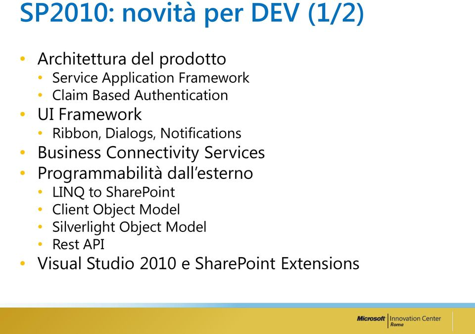 Business Connectivity Services Programmabilità dall esterno LINQ to SharePoint