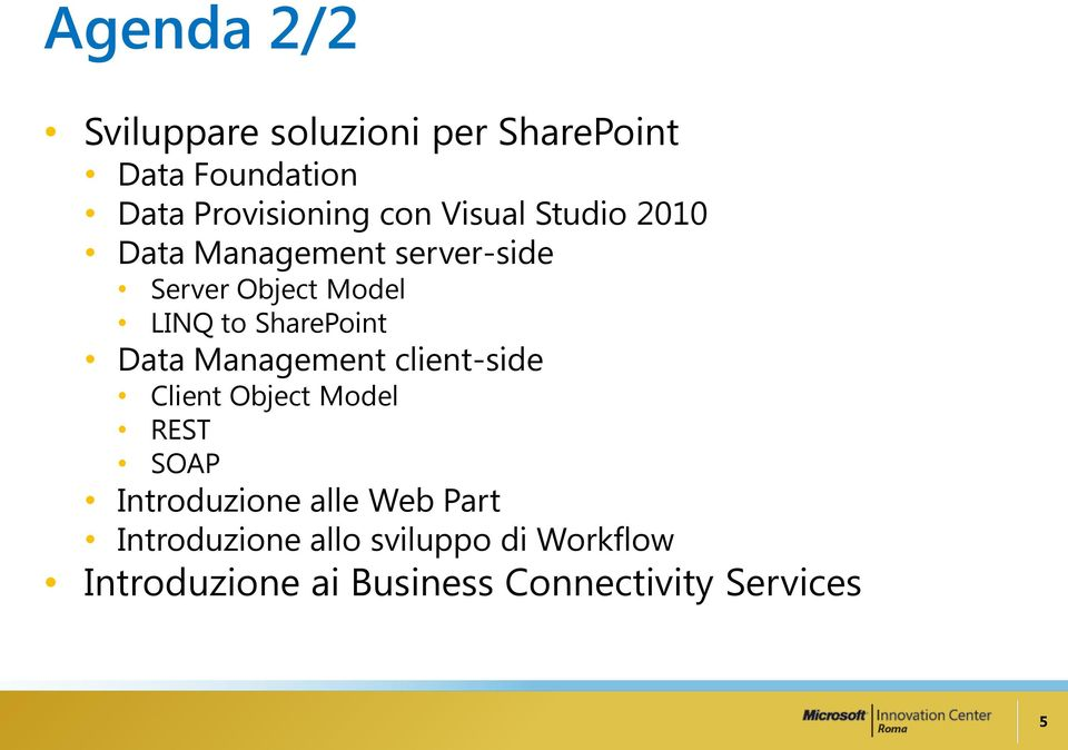 Data Management client-side Client Object Model REST SOAP Introduzione alle Web Part