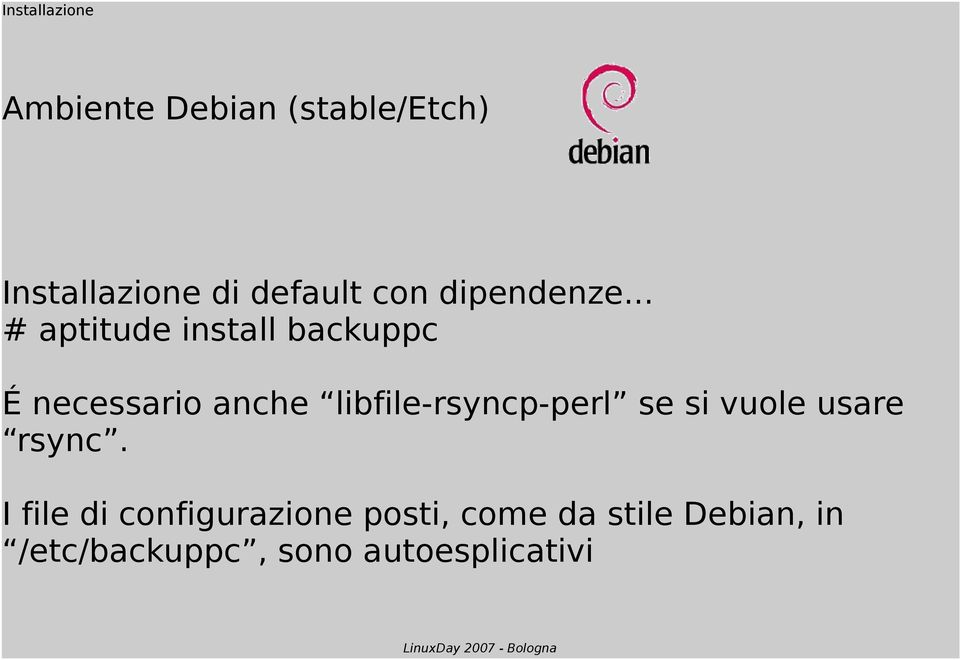 .. # aptitude install backuppc É necessario anche