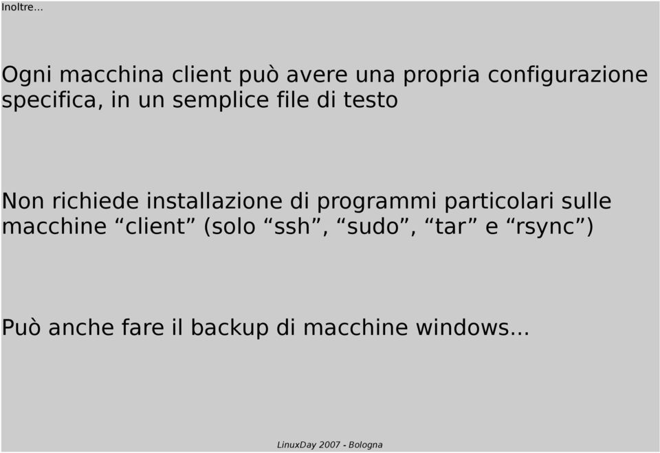 specifica, in un semplice file di testo Non richiede