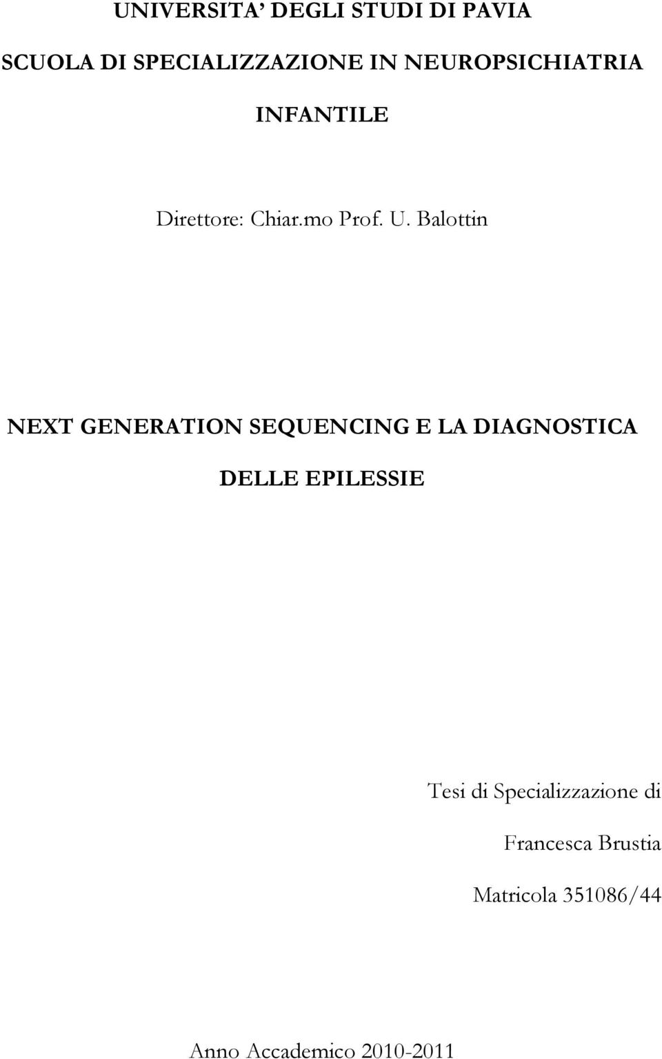Balottin NEXT GENERATION SEQUENCING E LA DIAGNOSTICA DELLE EPILESSIE