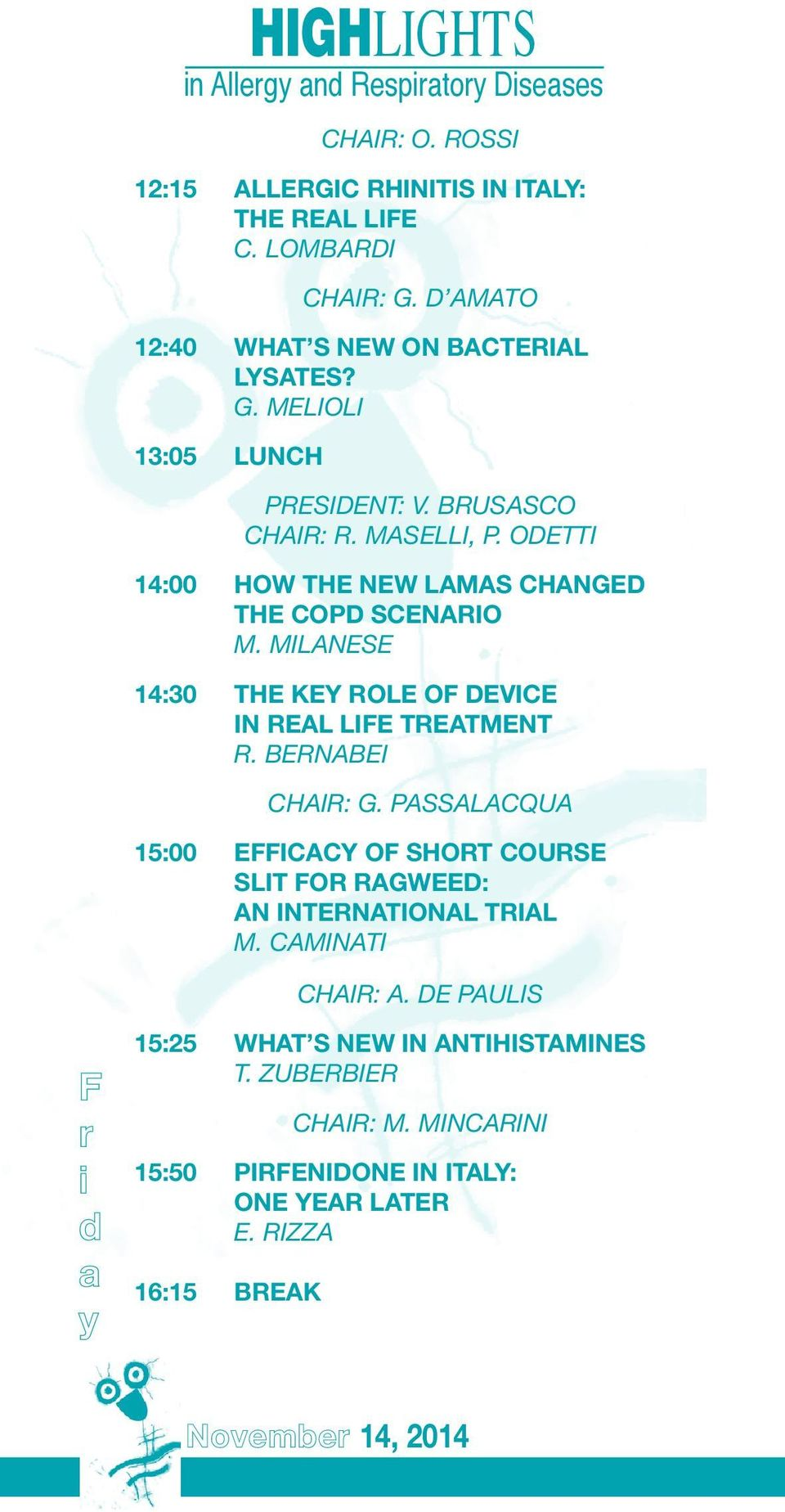 MILANESE 14:30 THE KEY ROLE OF DEVICE IN REAL LIFE TREATMENT R. BERNABEI CHAIR: G.