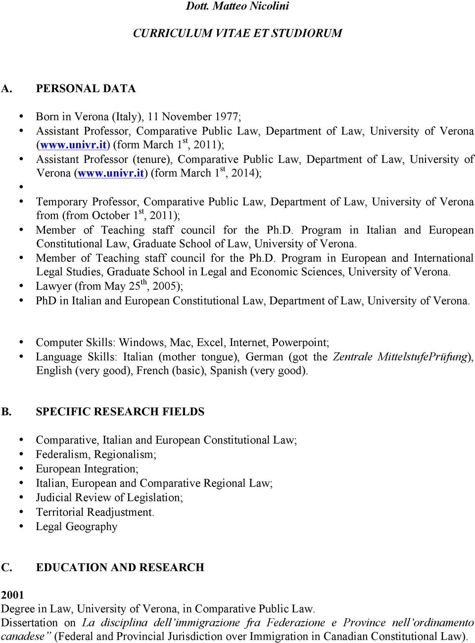 it) (form March 1 st, 2011); Assistant Professor (tenure), Comparative Public Law, Department of Law, University of Verona (www.univr.