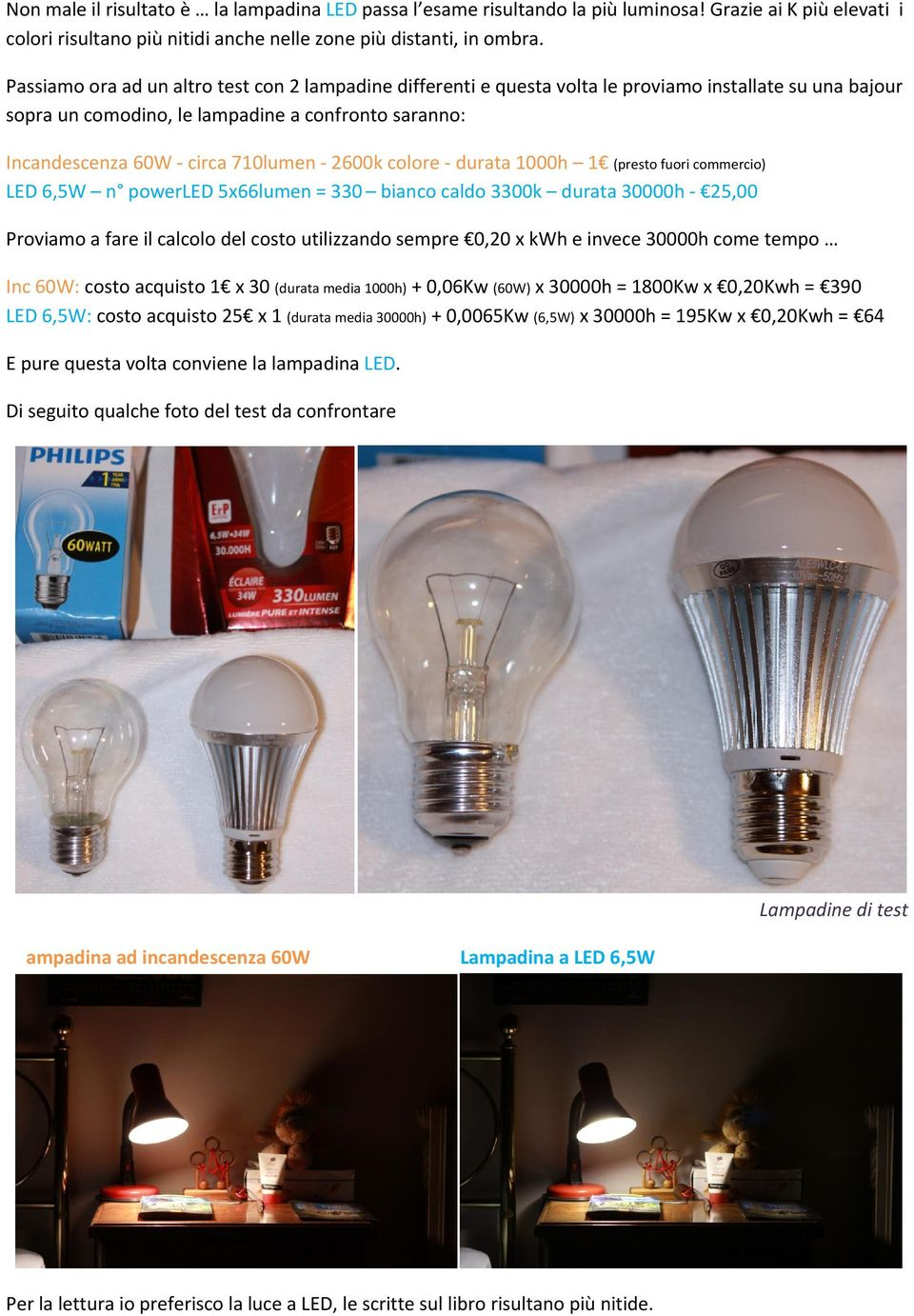 Lade ad incandescenza vs led g9 led come sostituire le for Corrispondenza led watt