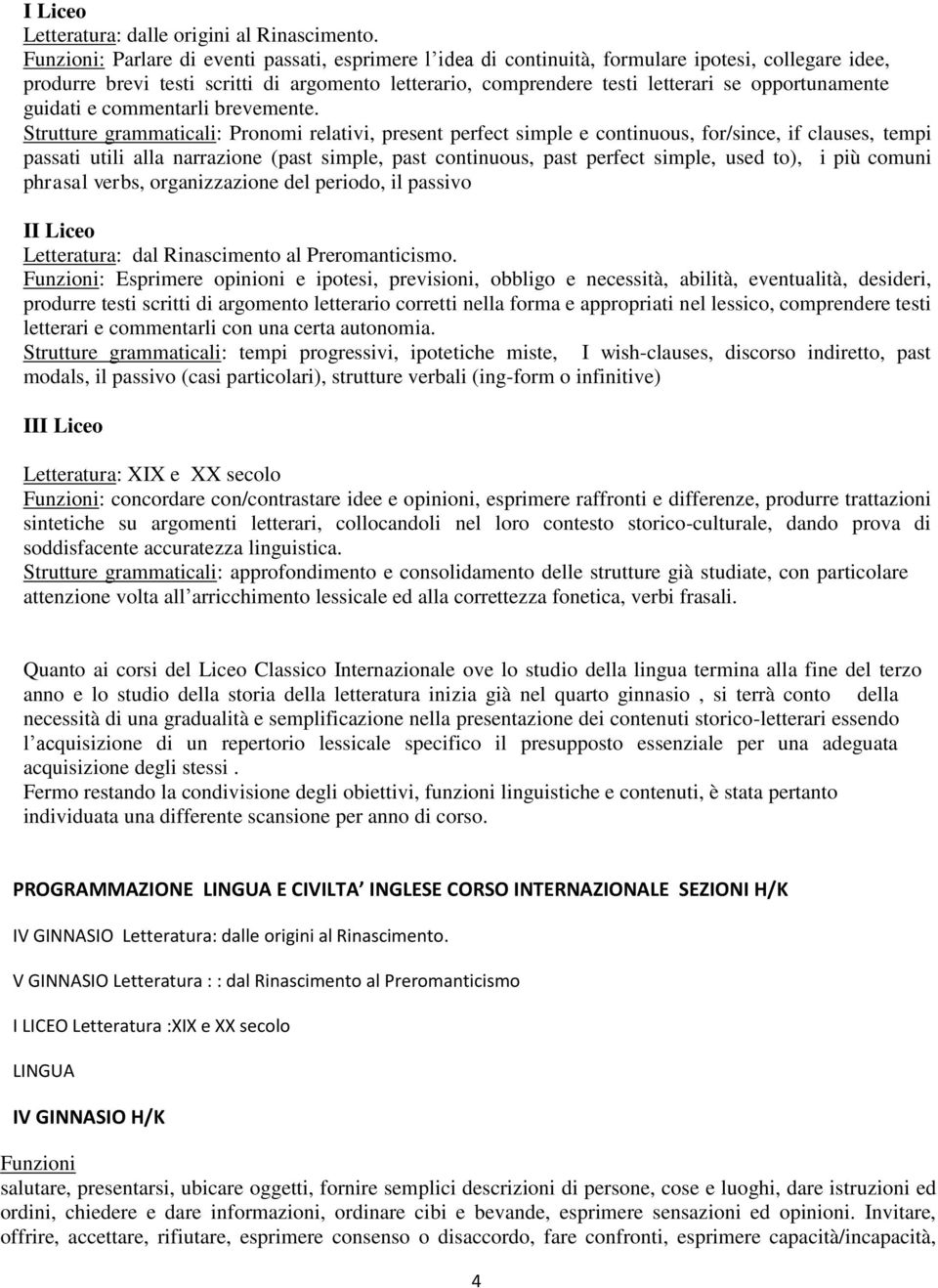 opportunamente guidati e commentarli brevemente.