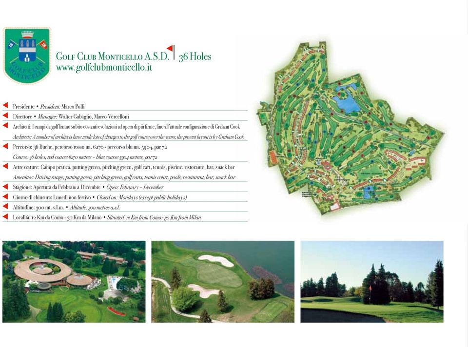 configurazione di Graham Cook Architects: A number of architects have made lots of changes to the golf course over the years; the present layout is by Graham Cook Percorso: 36 Buche, percorso rosso