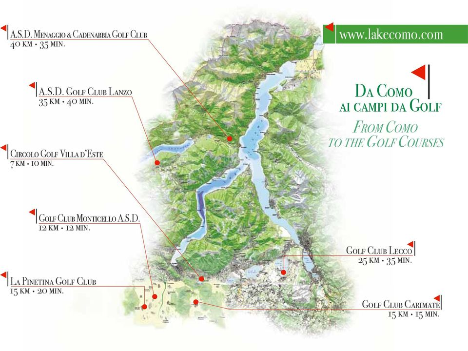 From Como to the Golf Courses Golf Club Monticello A.S.D. 12 km 12 min.