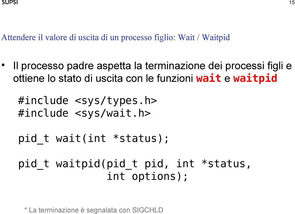 wait e waitpid #include <sys/types.h> #include <sys/wait.