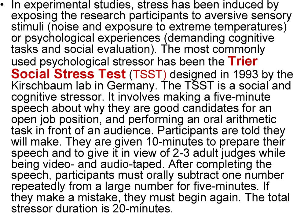 The TSST is a social and cognitive stressor.