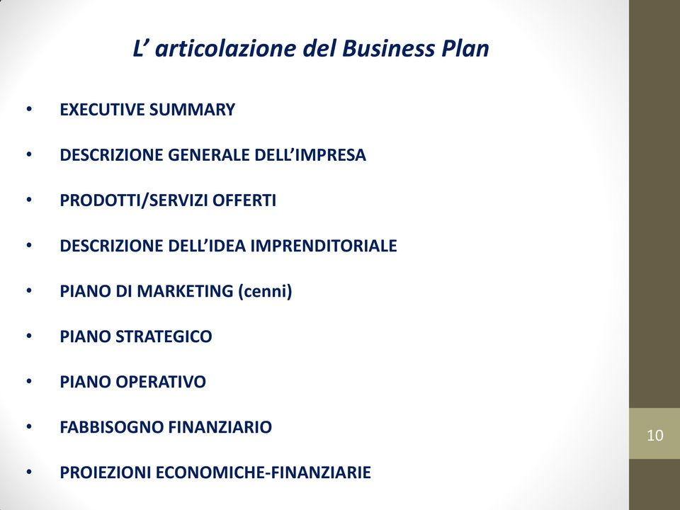 IDEA IMPRENDITORIALE PIANO DI MARKETING (cenni) PIANO STRATEGICO
