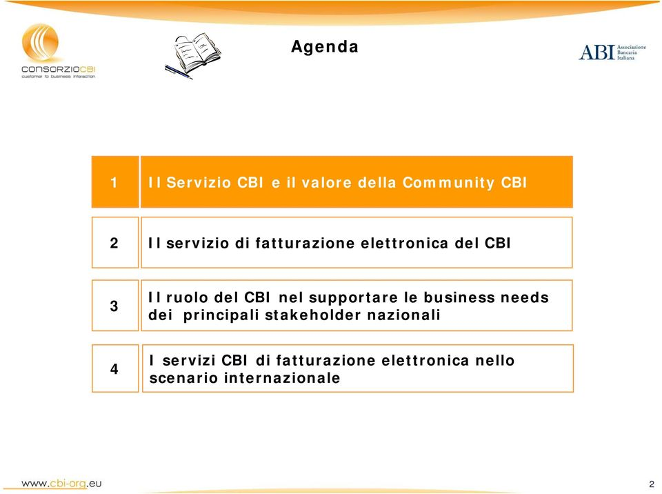 supportare le business needs dei principali stakeholder nazionali 4