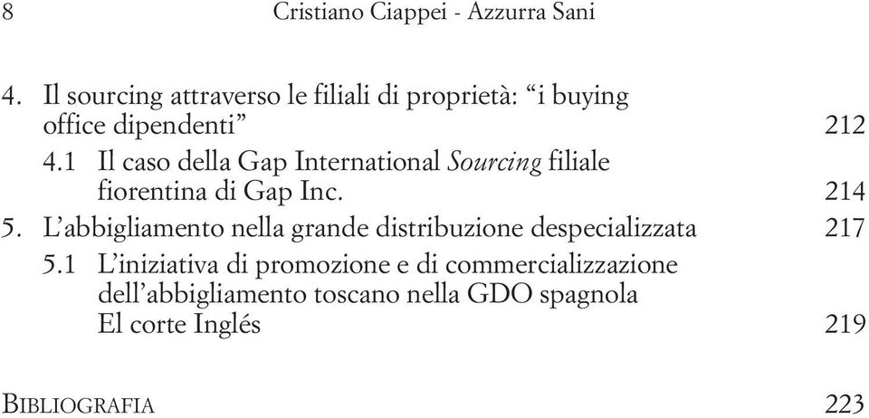 1 Il caso della Gap International Sourcing filiale fiorentina di Gap Inc. 214 5.