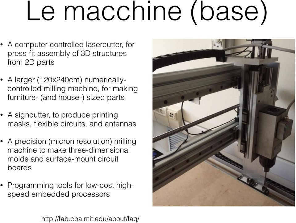 printing masks, flexible circuits, and antennas A precision (micron resolution) milling machine to make three-dimensional
