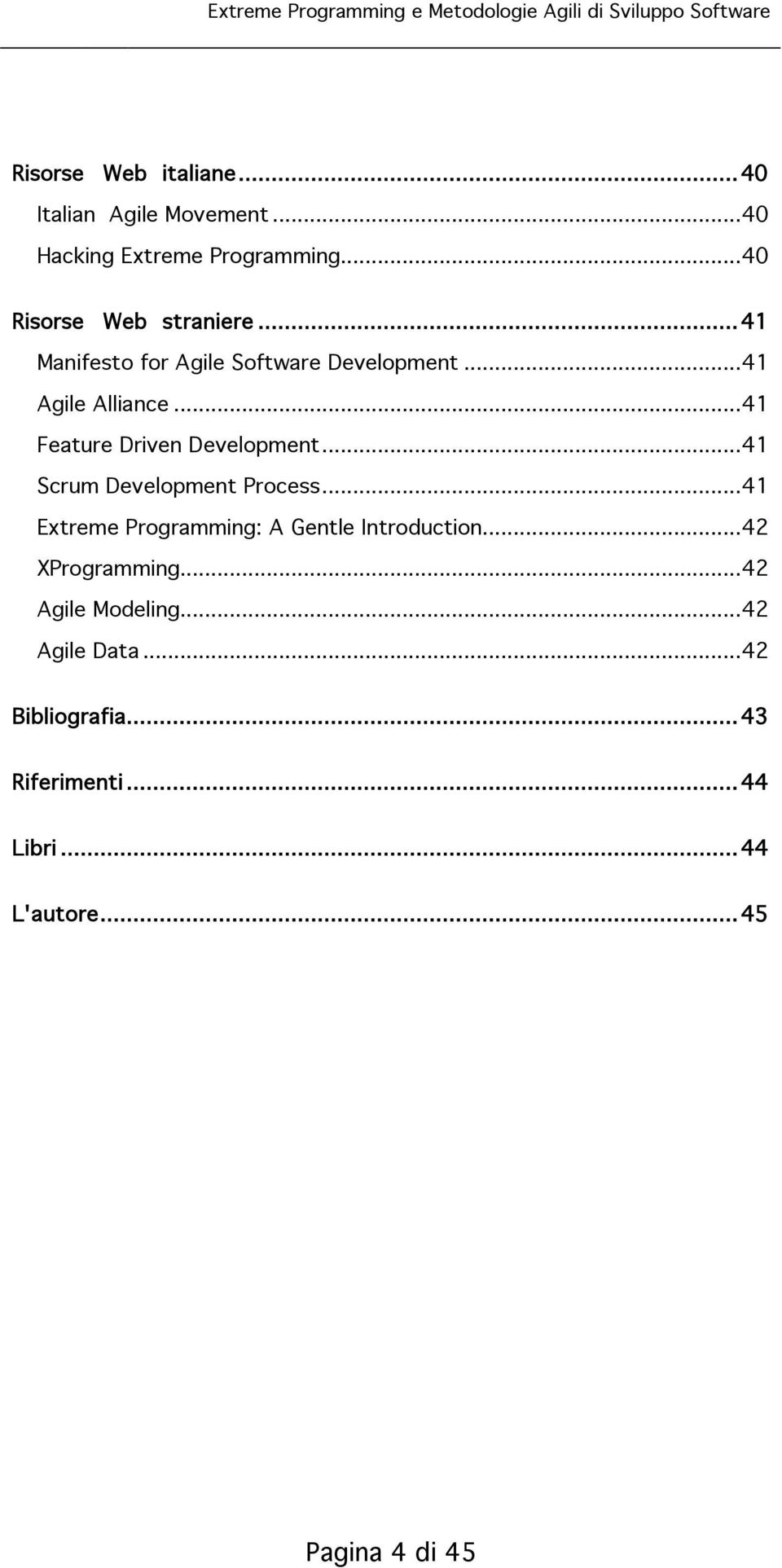 ..41 Feature Driven Development...41 Scrum Development Process.