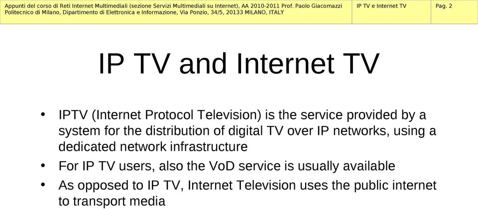 system for the distribution of digital TV over IP networks, using a dedicated network