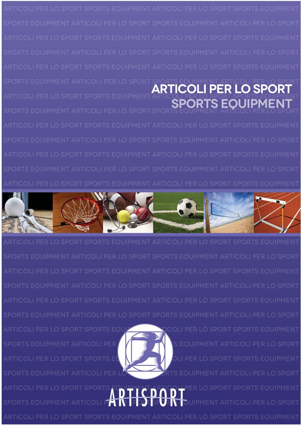 SPORTS EQUIPMENT ARTICOLI PER LO SPORT  ARTICOLI PER LO SPORT SPORTS EQUIPMENT SPORTS EQUIPMENT ARTICOLI PER LO SPORT SPORTS EQUIPMENT ARTICOLI PER LO SPOR- T ARTICOLI PER LO SPORT SPORTS EQUIPMENT