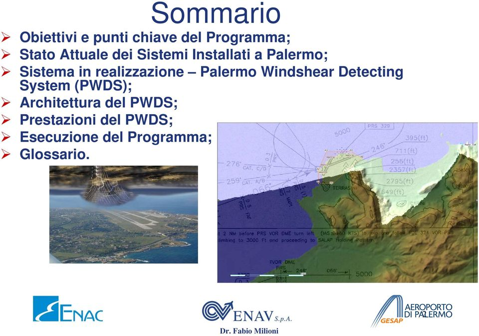 realizzazione Palermo Windshear Detecting System (PWDS);