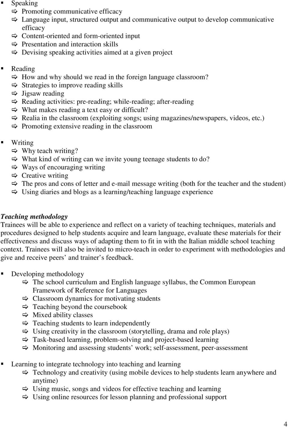 Strategies to improve reading skills Jigsaw reading Reading activities: pre-reading; while-reading; after-reading What makes reading a text easy or difficult?