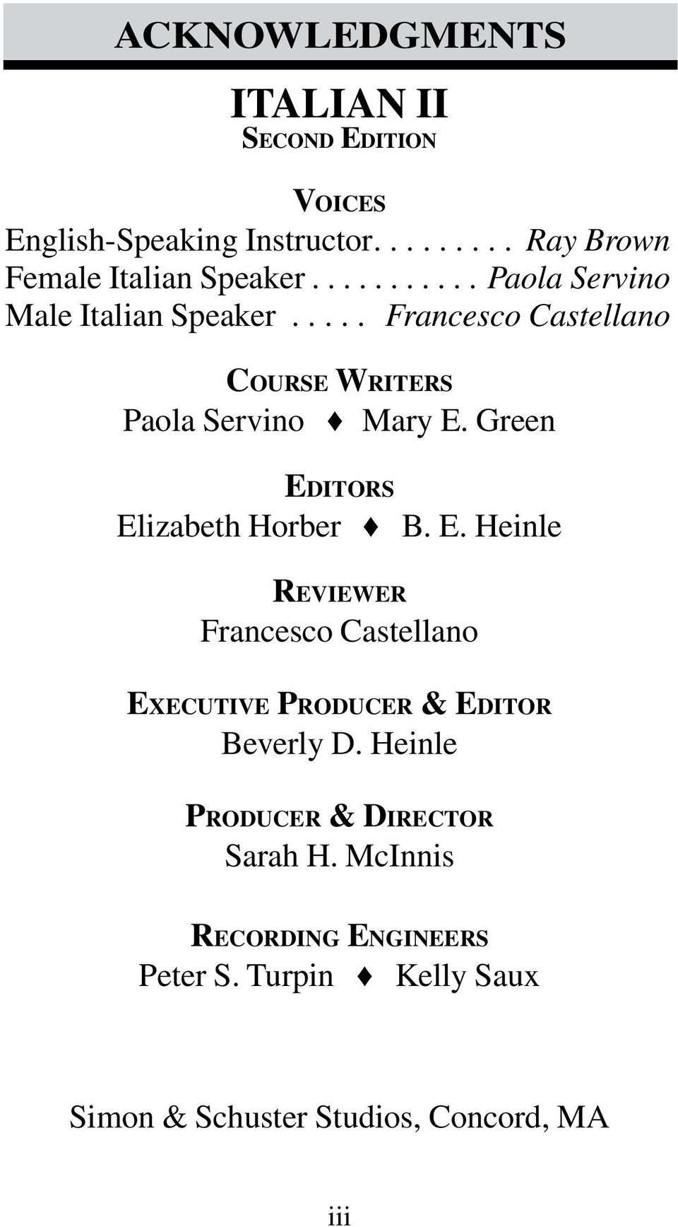 Green Editors Elizabeth Horber B. E. Heinle Reviewer Francesco Castellano Executive Producer & Editor Beverly D.