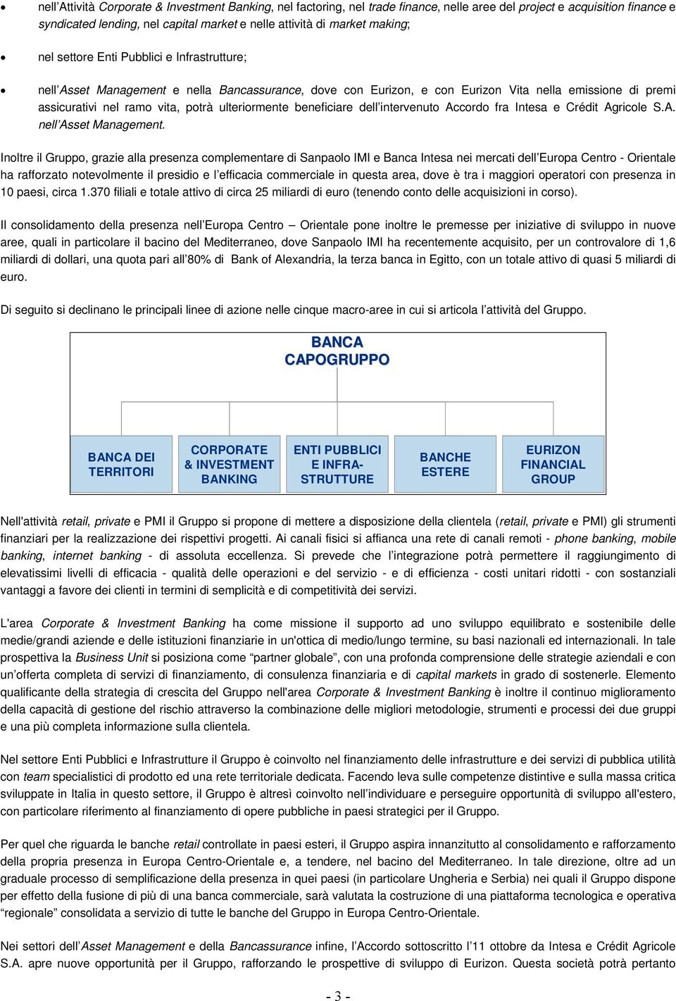 ulteriormente beneficiare dell intervenuto Accordo fra Intesa e Crédit Agricole S.A. nell Asset Management.
