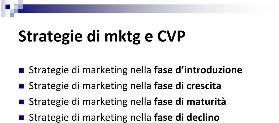 fase di crescita Strategie di marketing nella fase
