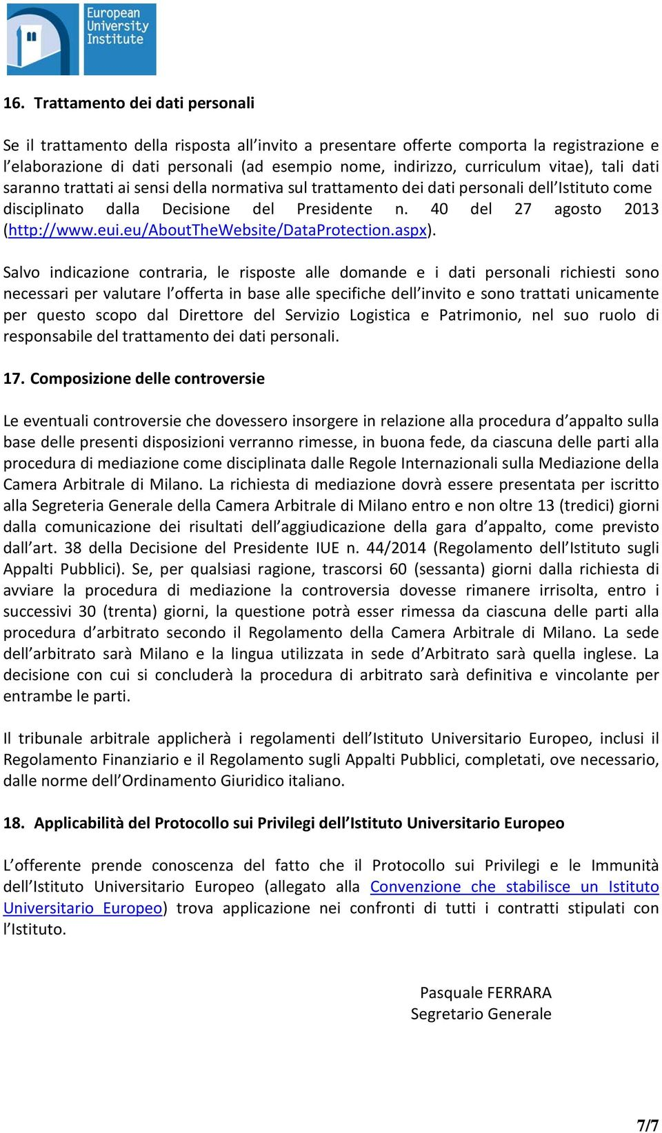 40 del 27 agosto 2013 (http://www.eui.eu/aboutthewebsite/dataprotection.aspx).