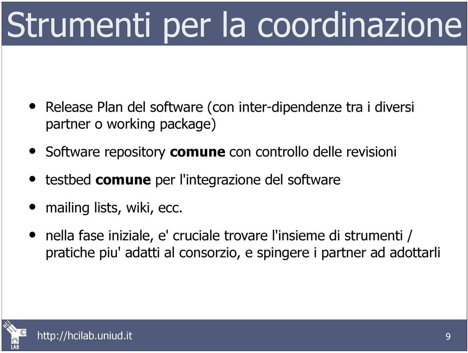 comune per l'integrazione del software mailing lists, wiki, ecc.