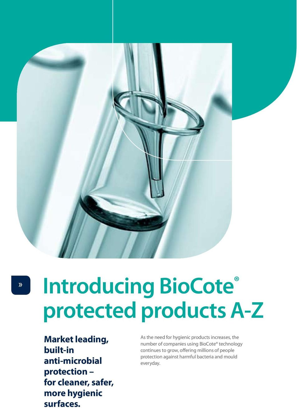 As the need for hygienic products increases, the number of companies using BioCote