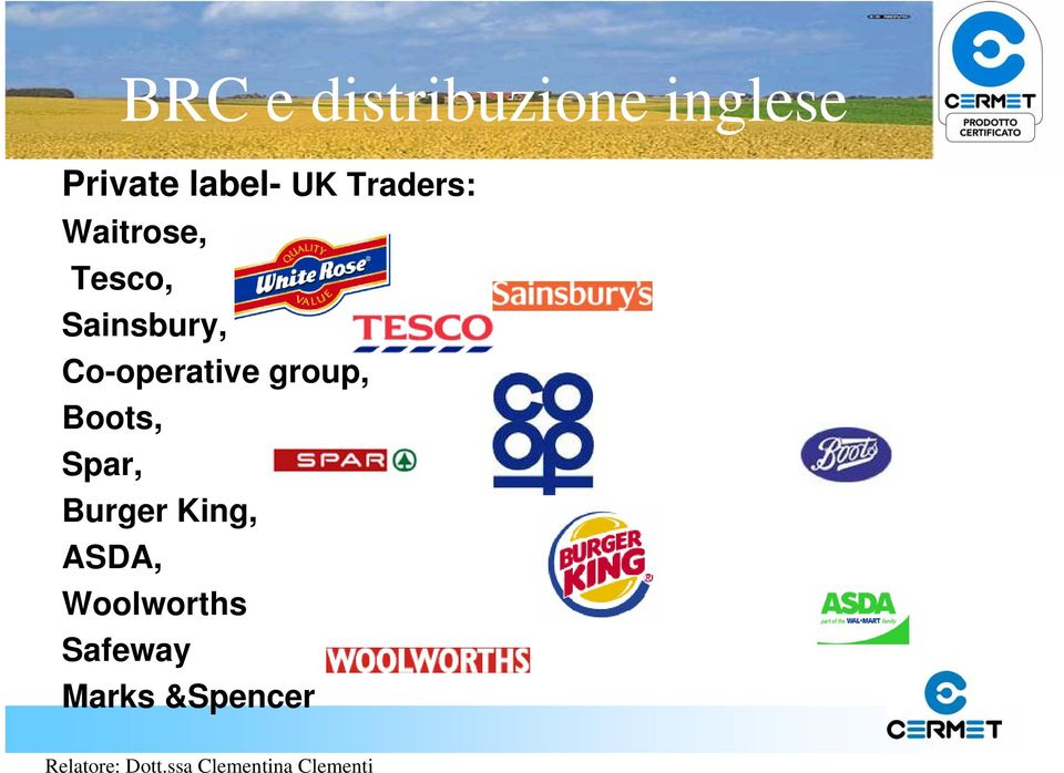 Sainsbury, Co-operative group, Boots,