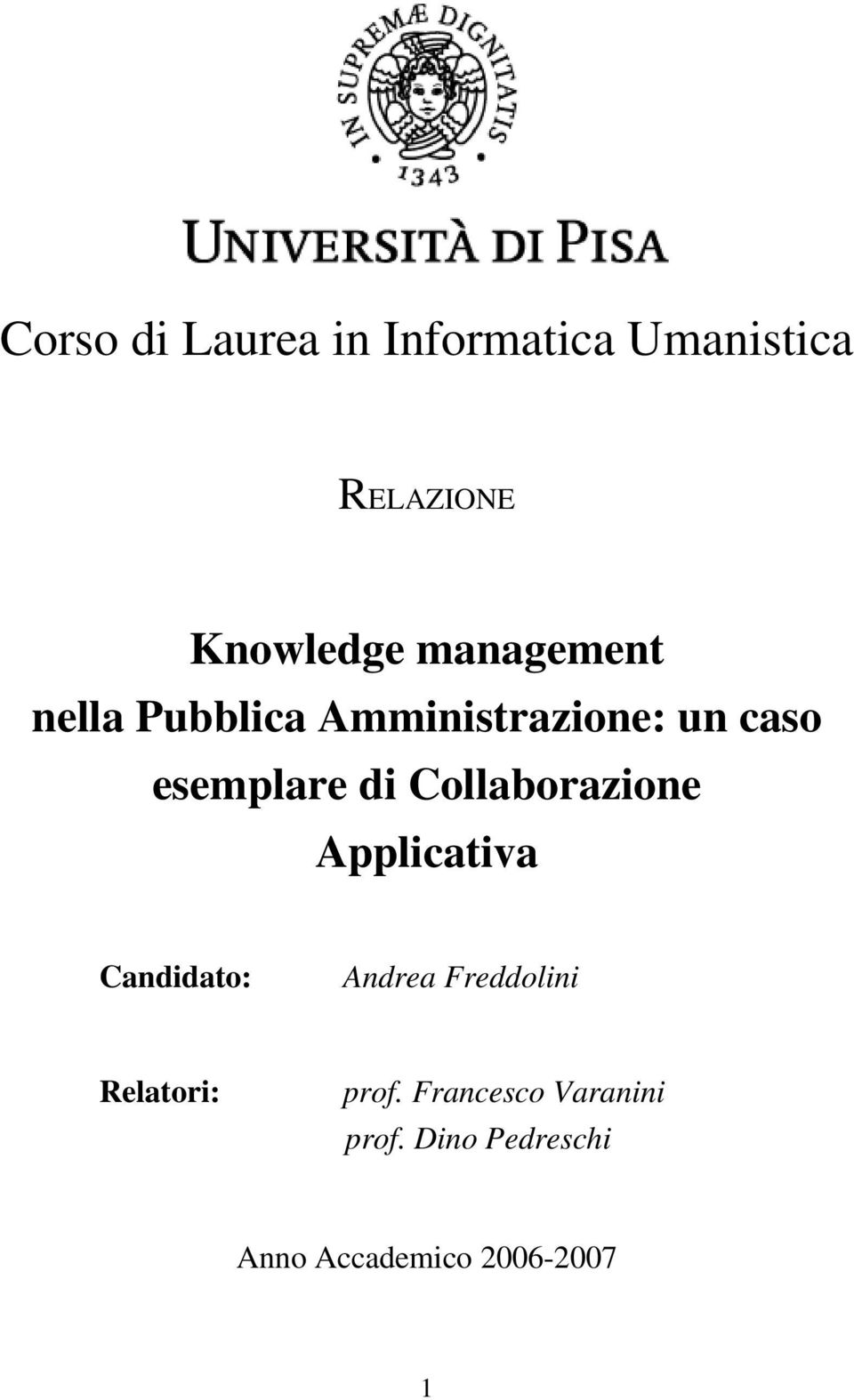 Collaborazione Applicativa Candidato: Andrea Freddolini Relatori: