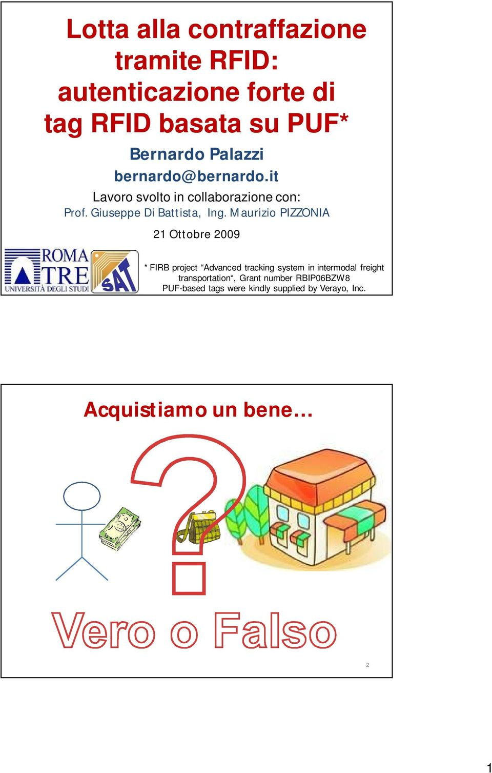 Maurizio PIZZONIA 21 Ottobre 2009 * FIRB project Advanced tracking system in intermodal freight