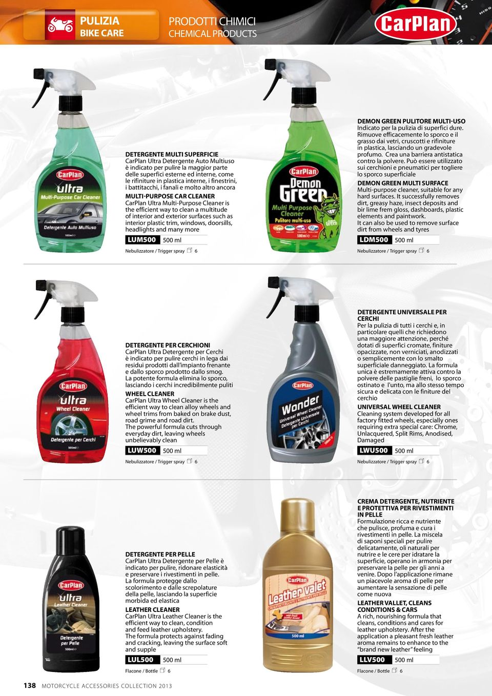 plastic trim, windows, doorsills, headlights and many more LUM500 500 ml Demon Green pulitore multi-uso Indicato per la pulizia di superfici dure.