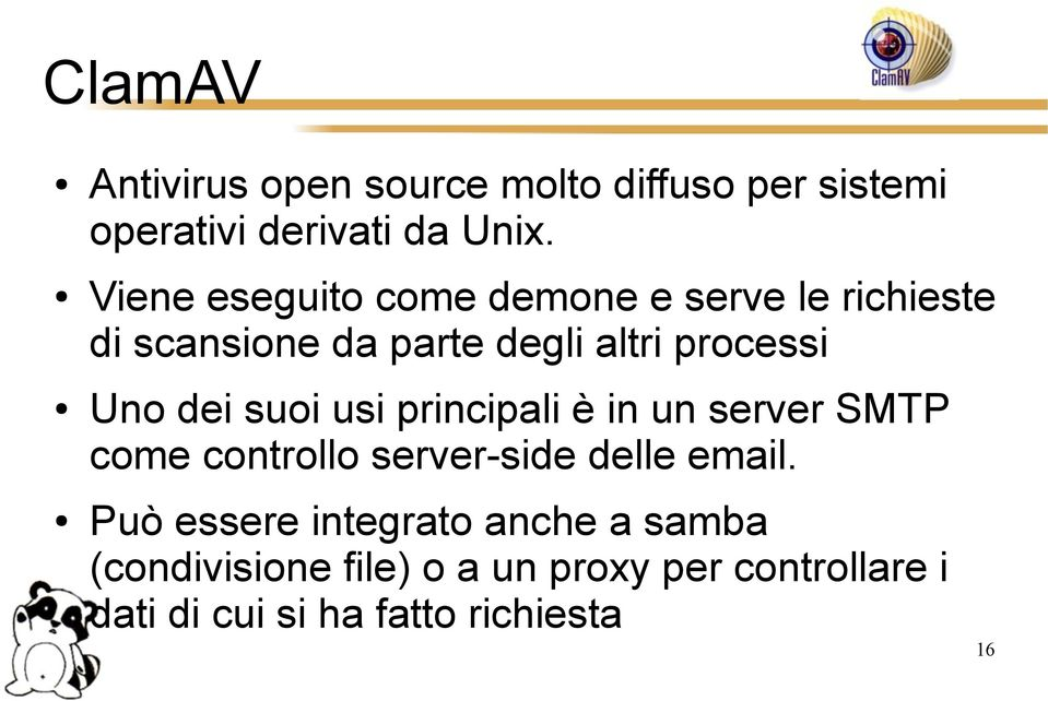 dei suoi usi principali è in un server SMTP come controllo server-side delle email.