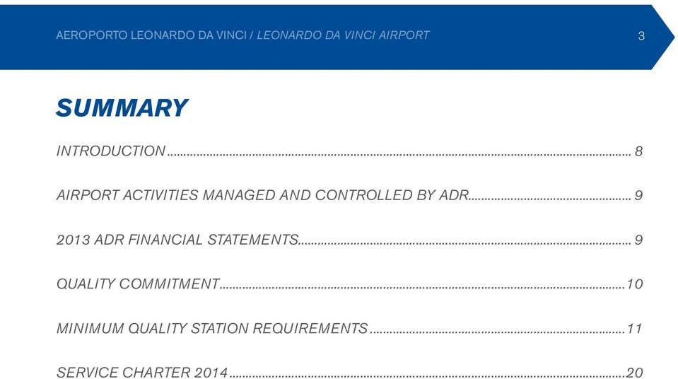 .. 9 2013 ADR financial statements... 9 Quality commitment.