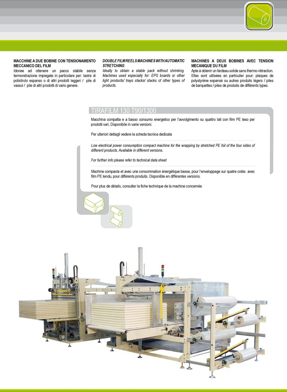 Machines used especially for: EPS boards or other light products/ trays stacks/ stacks of other types of products.