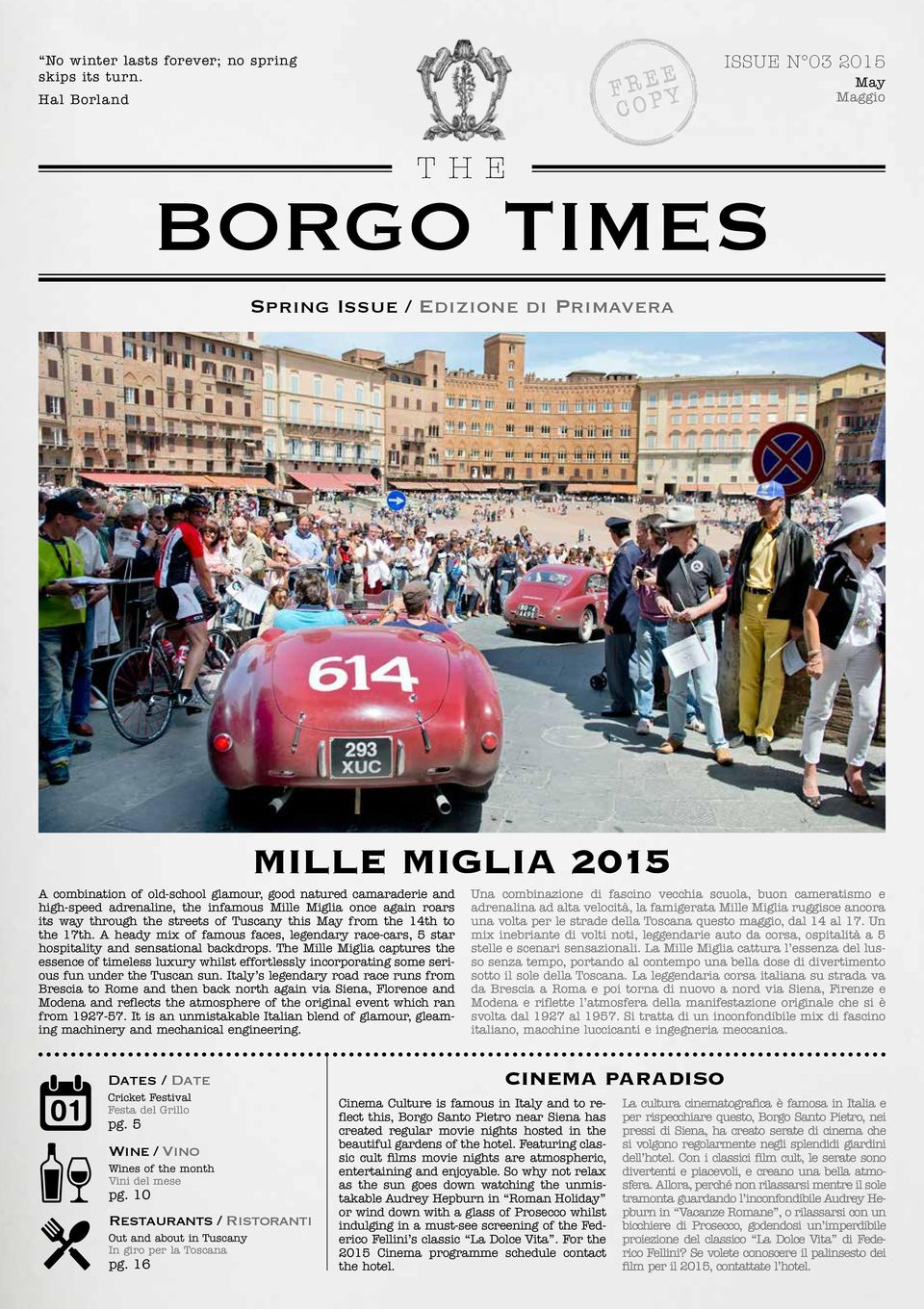 Miglia once again roars its way through the streets of Tuscany this May from the 14th to the 17th. A heady mix of famous faces, legendary race-cars, 5 star hospitality and sensational backdrops.